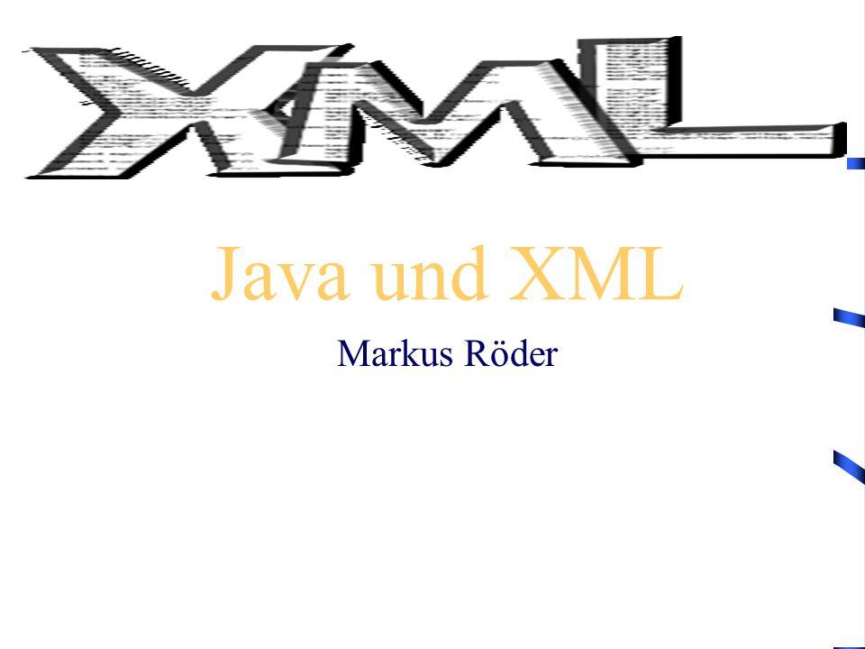 Java und XML Markus Röder