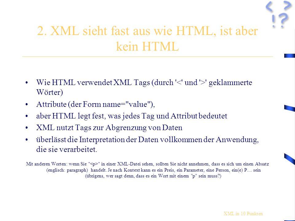XML ist keine exotische Technologie, sondern eine (zukünftige) Selbstverständlichkeit wie Datenbanken, SQL, das Internet oder Skriptsprachen.