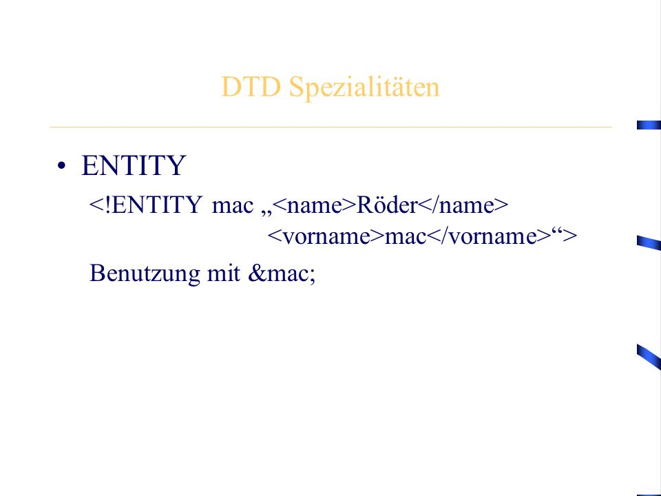 """DTD Spezialitäten ENTITY Röder mac """"> Benutzung mit &mac;"""