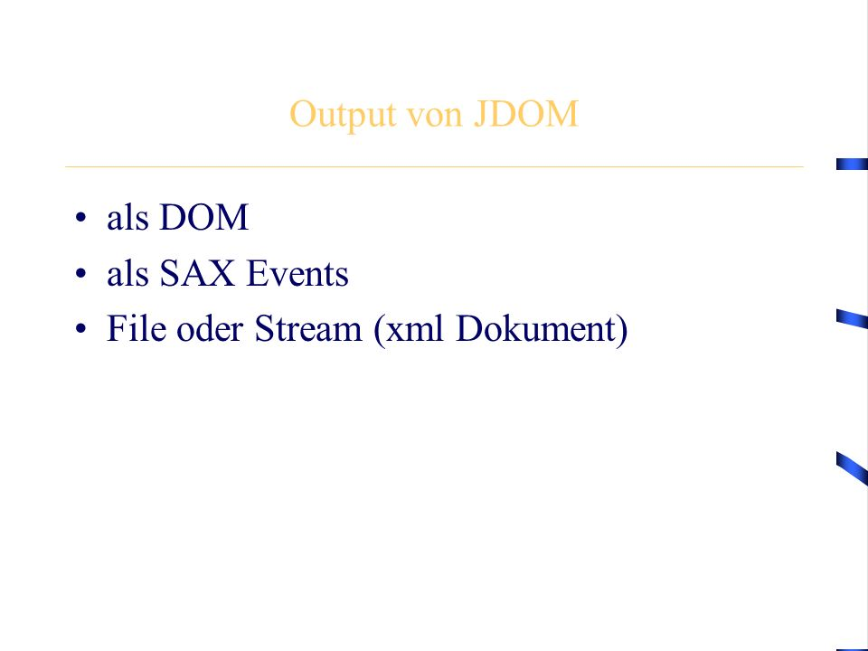 Output von JDOM als DOM als SAX Events File oder Stream (xml Dokument)