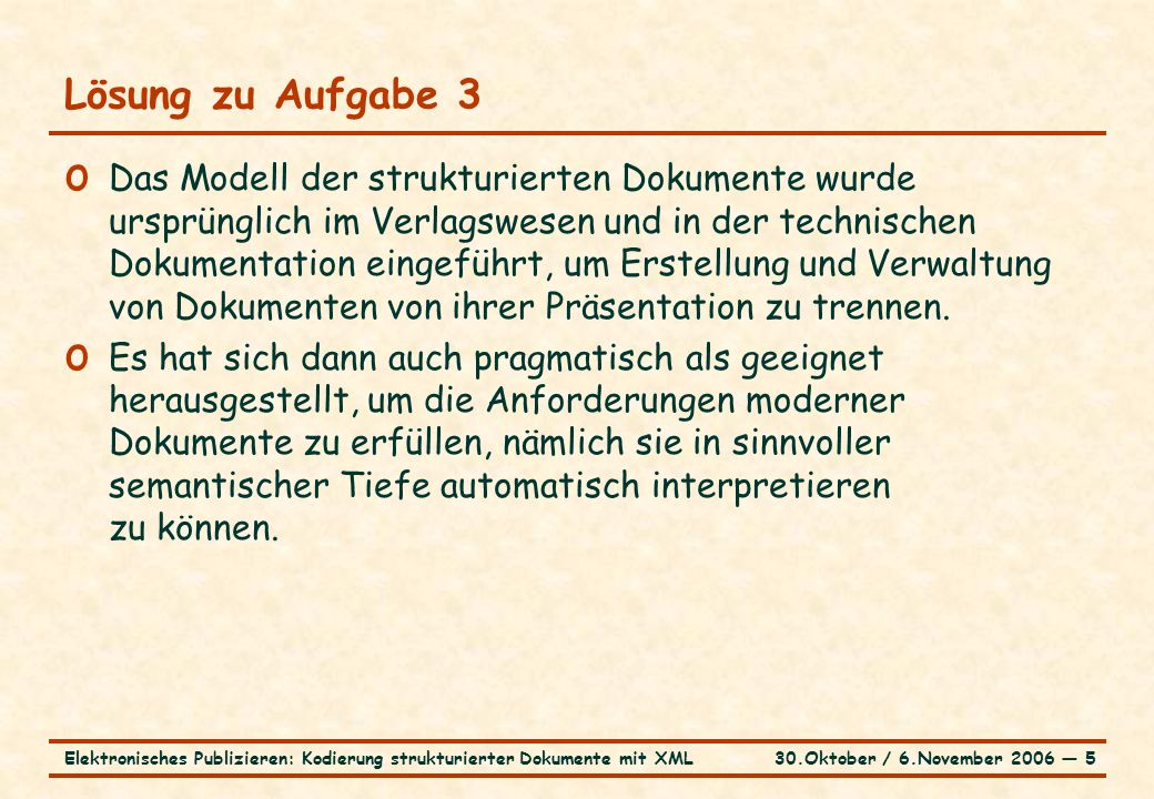 30.Oktober / 6.November 2006 ― 36Elektronisches Publizieren: Kodierung strukturierter Dokumente mit XML … Konzeptuelles Modell für XML Begriffe (../../Tutorielles/xmlMod.htm)../../Tutorielles/xmlMod.htm o Element o Name oder Typ o Attribut o Name, Typ und Wert o XML-Dokument o XML-Instanz o XML-DTD (Document Type Definition) o Entitätenreferenz o Zeichenreferenz o Kommentar, Processing Instruction