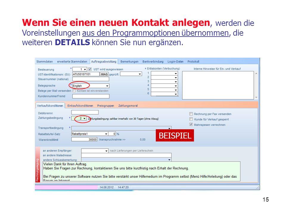 15 Wenn Sie einen neuen Kontakt anlegen, werden die Voreinstellungen aus den Programmoptionen übernommen, die weiteren DETAILS können Sie nun ergänzen.