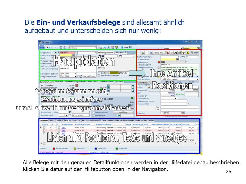 25 Die Ein- und Verkaufsbelege sind allesamt ähnlich aufgebaut und unterscheiden sich nur wenig: Alle Belege mit den genauen Detailfunktionen werden in der Hilfedatei genau beschrieben.