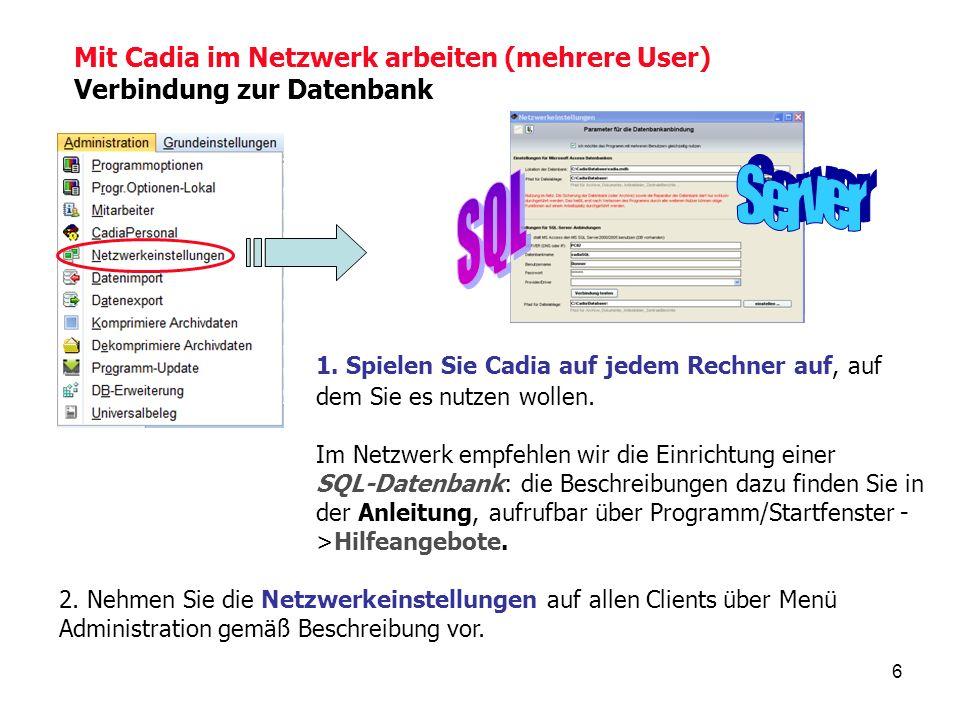 6 Mit Cadia im Netzwerk arbeiten (mehrere User) Verbindung zur Datenbank 1.