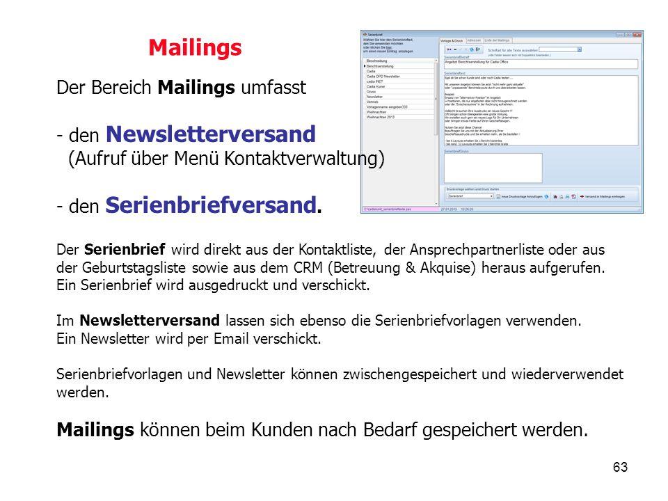 63 Mailings Der Bereich Mailings umfasst - den Newsletterversand (Aufruf über Menü Kontaktverwaltung) - den Serienbriefversand.
