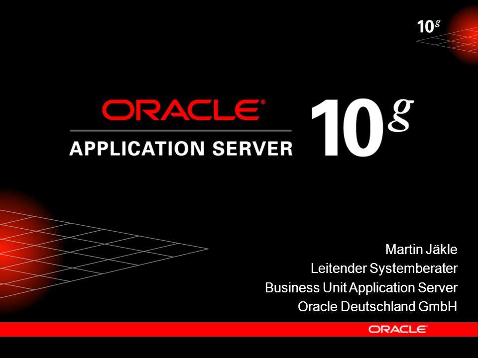 Martin Jäkle Leitender Systemberater Business Unit Application Server Oracle Deutschland GmbH