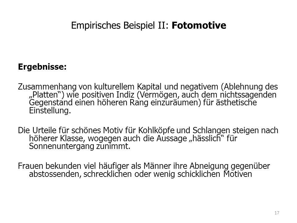 """Empirisches Beispiel II: Fotomotive Ergebnisse: Zusammenhang von kulturellem Kapital und negativem (Ablehnung des """"Platten"""") wie positiven Indiz (Verm"""