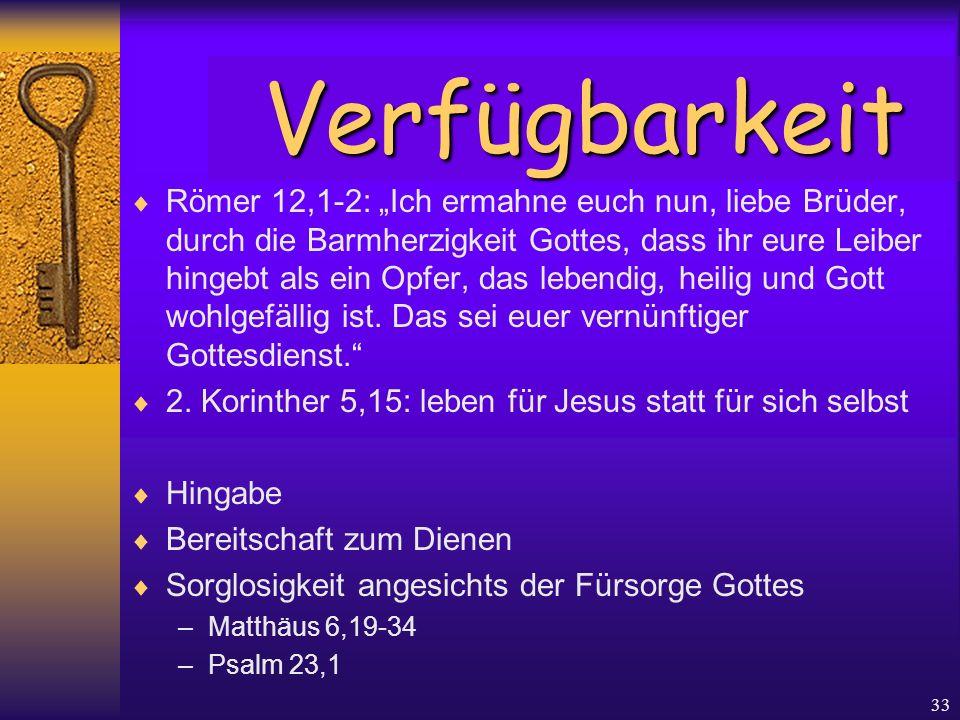 """33  Römer 12,1-2: """"Ich ermahne euch nun, liebe Brüder, durch die Barmherzigkeit Gottes, dass ihr eure Leiber hingebt als ein Opfer, das lebendig, hei"""