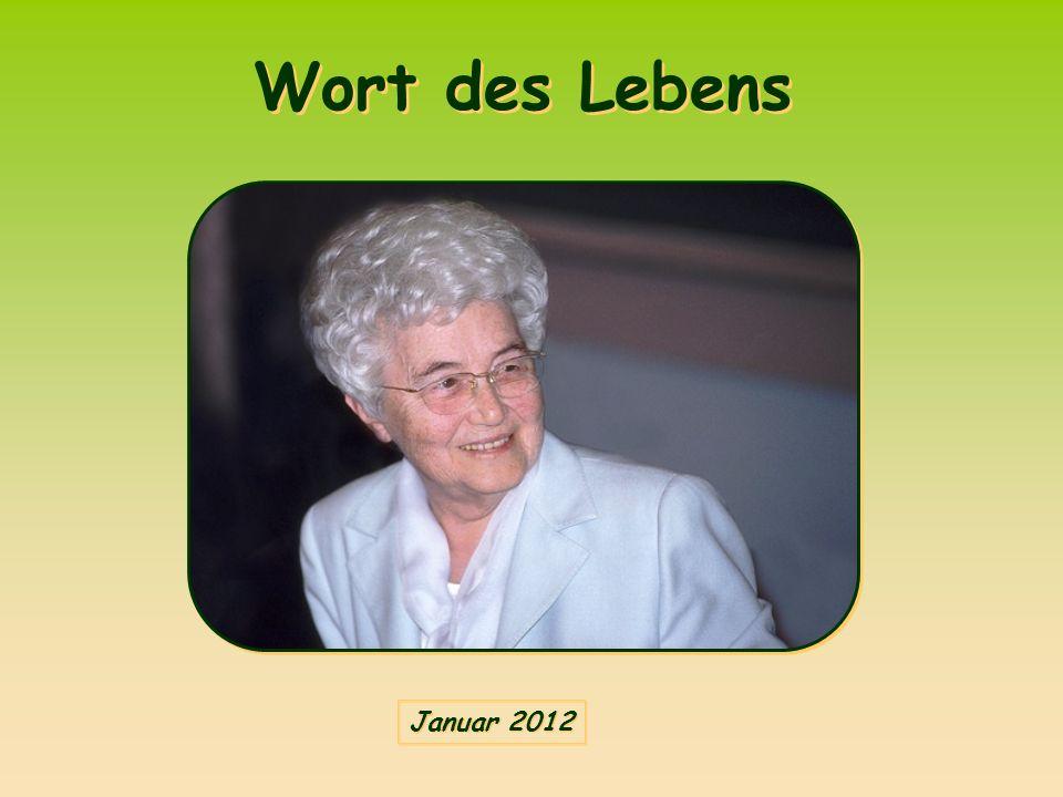 Wort des Lebens Wort des Lebens Januar 2012 Januar 2012