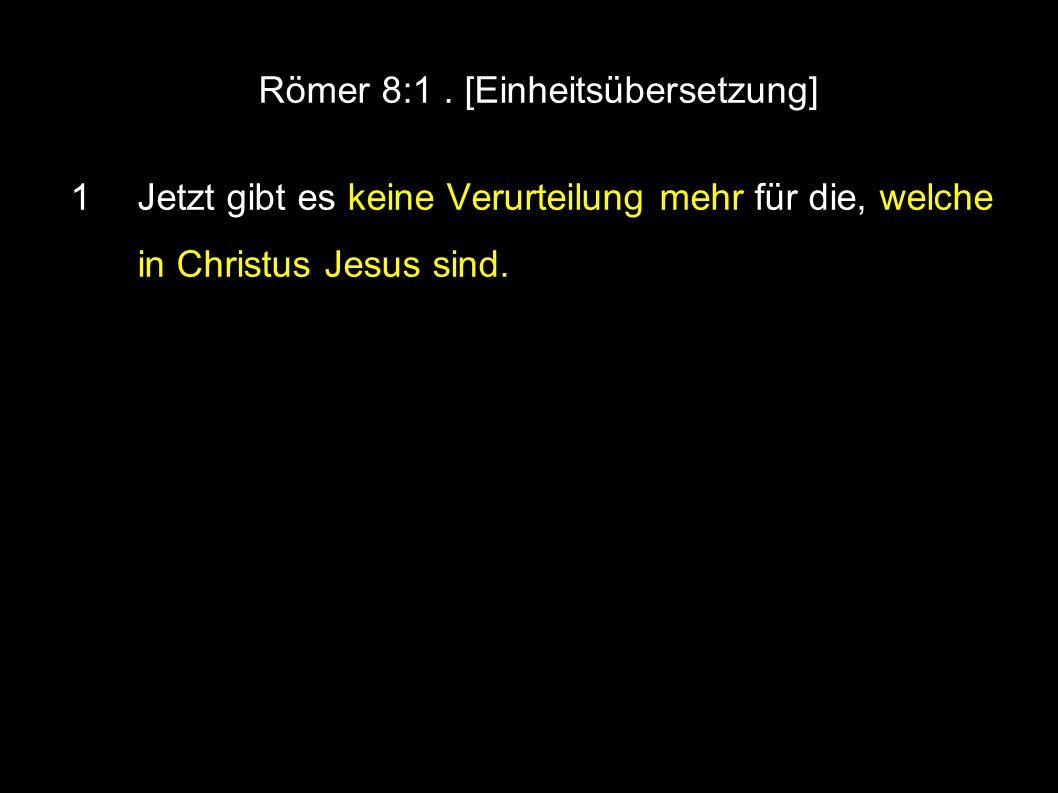 Römer 8:1.