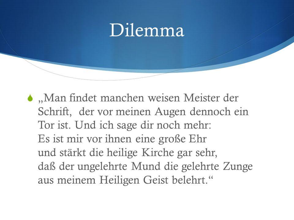 """Dilemma  """"Man findet manchen weisen Meister der Schrift, der vor meinen Augen dennoch ein Tor ist."""