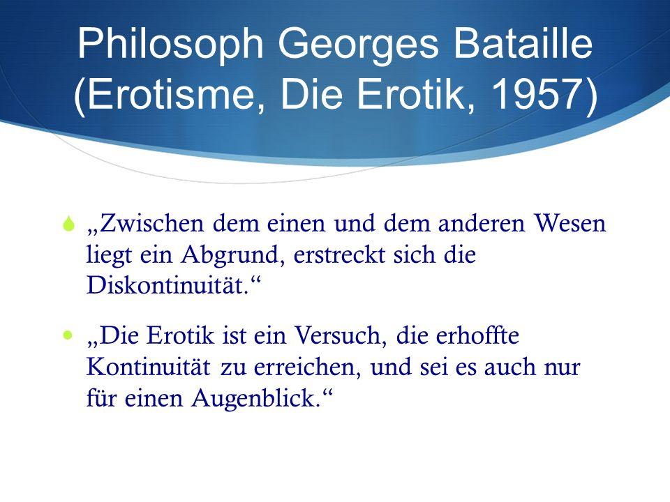 """Philosoph Georges Bataille (Erotisme, Die Erotik, 1957)  """"Zwischen dem einen und dem anderen Wesen liegt ein Abgrund, erstreckt sich die Diskontinuität. """"Die Erotik ist ein Versuch, die erhoffte Kontinuität zu erreichen, und sei es auch nur für einen Augenblick."""