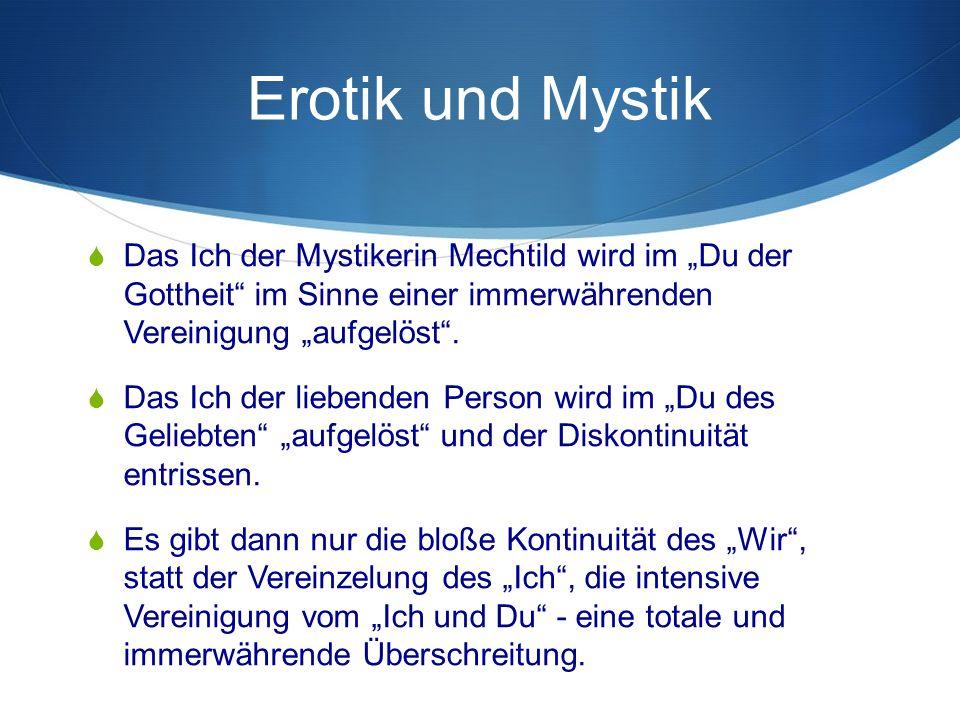 """Erotik und Mystik  Das Ich der Mystikerin Mechtild wird im """"Du der Gottheit im Sinne einer immerwährenden Vereinigung """"aufgelöst ."""