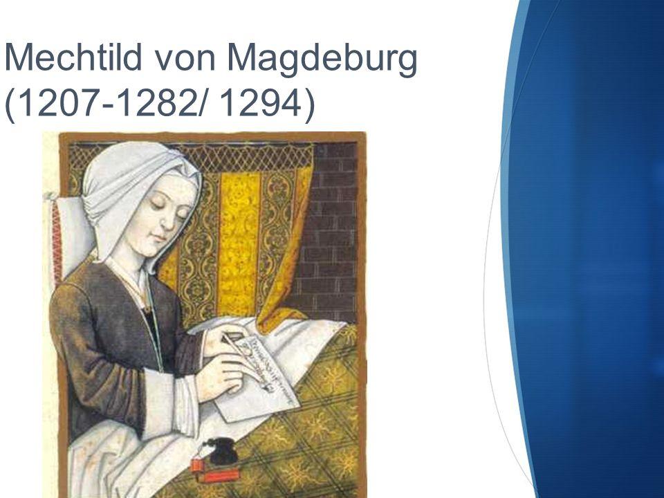 Mechtild von Magdeburg(1207-1282/ 1294)
