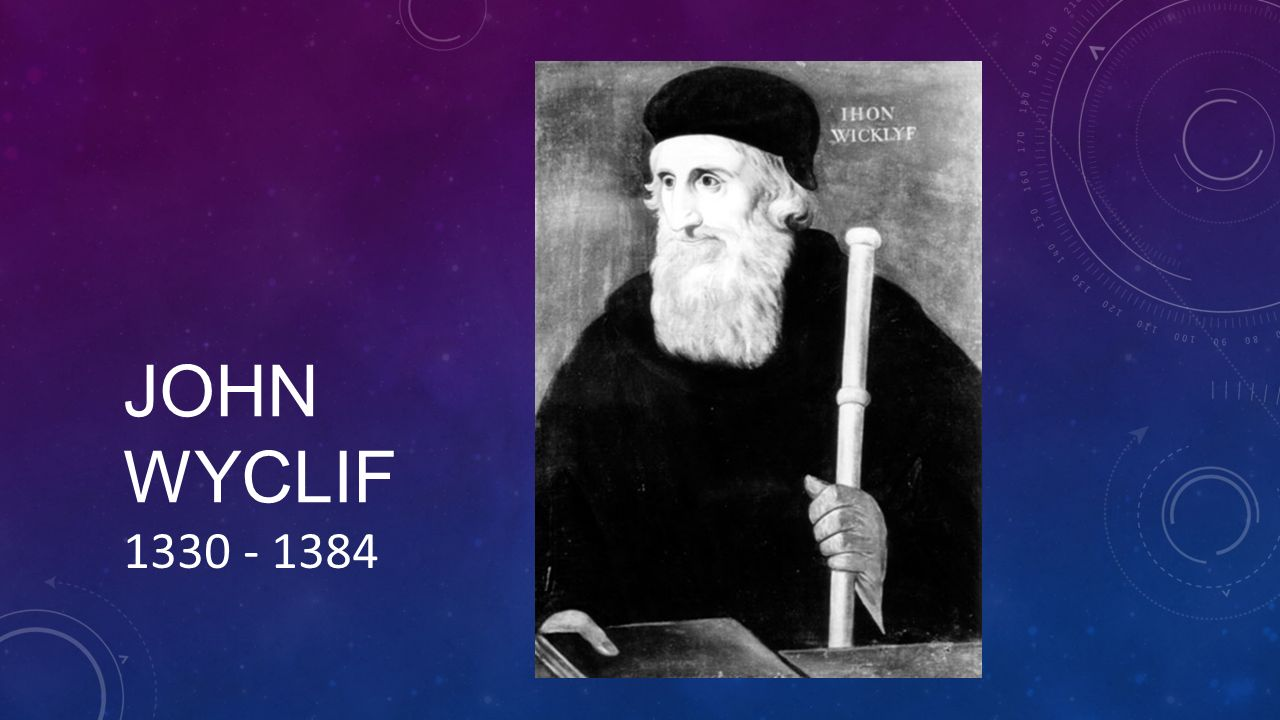 JOHN WYCLIF 1330 - 1384