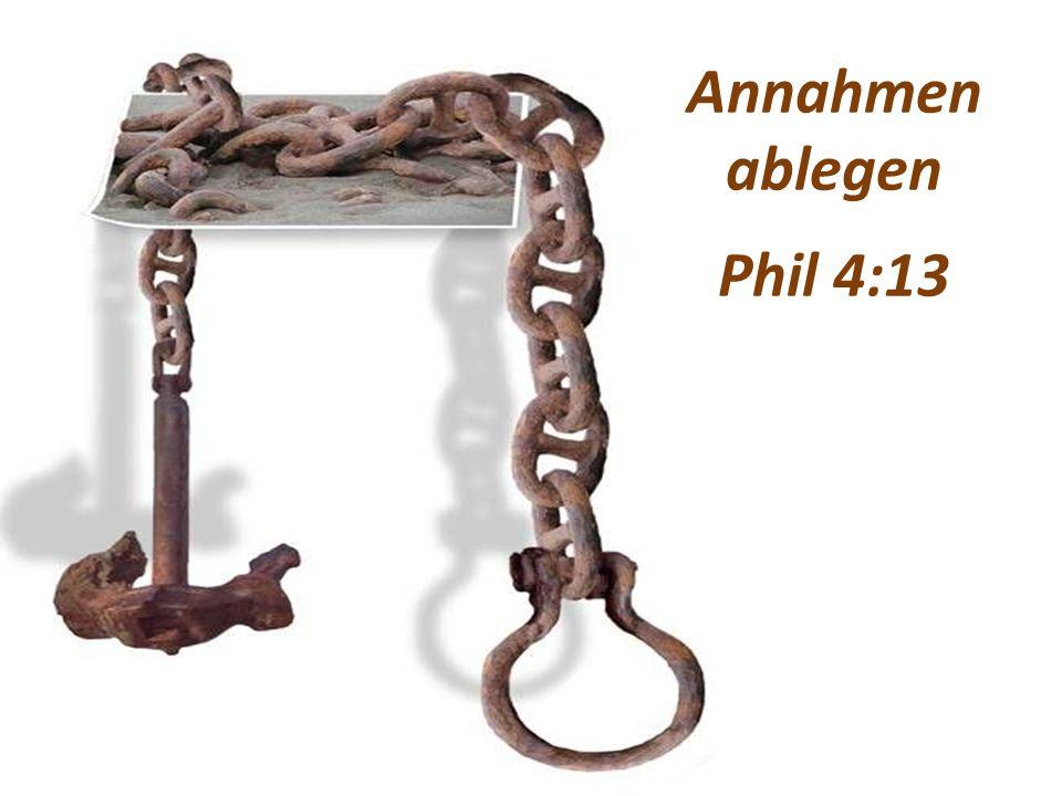 Annahmen ablegen Phil 4:13
