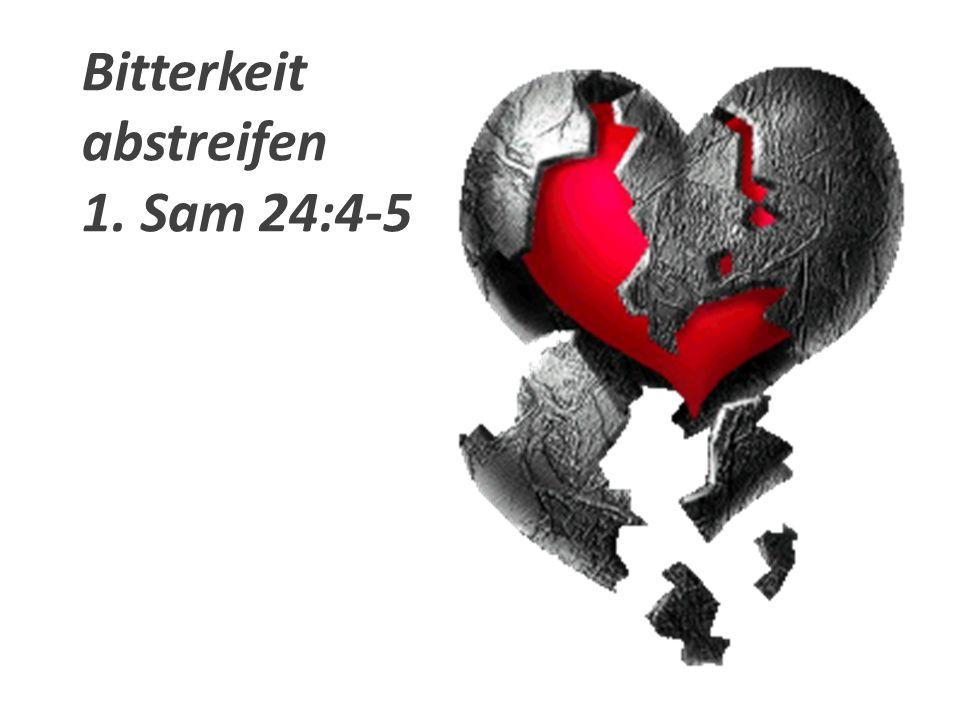 Bitterkeit abstreifen 1. Sam 24:4-5