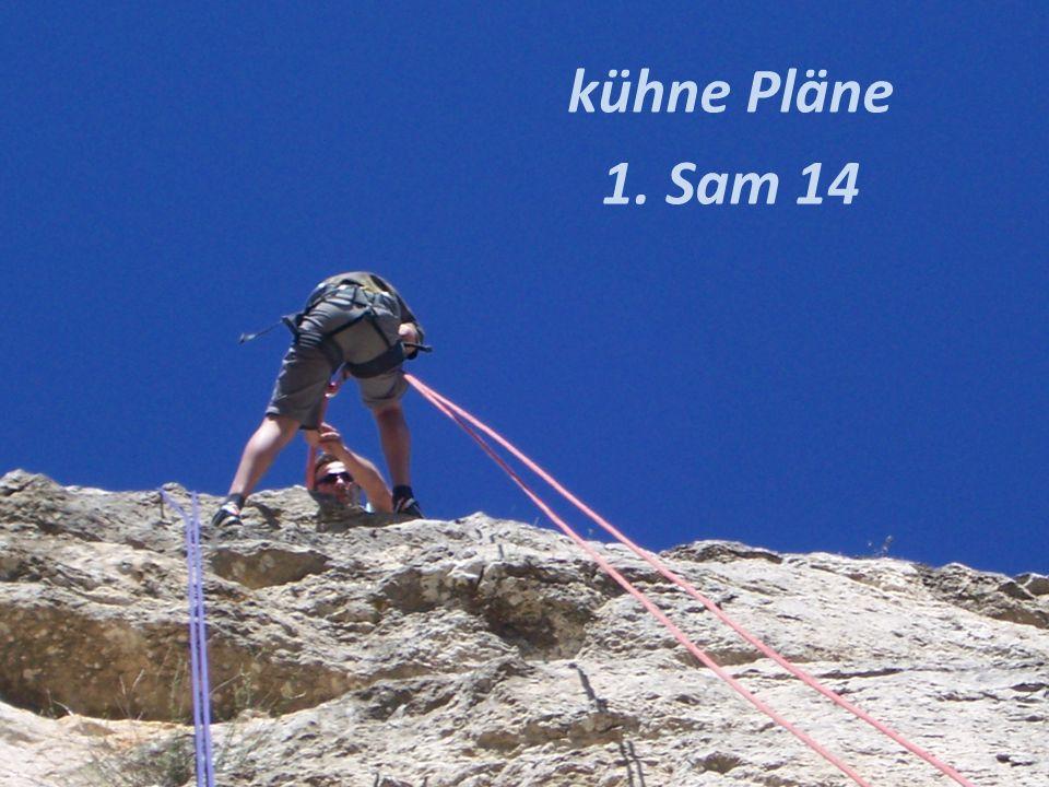 kühne Pläne 1. Sam 14