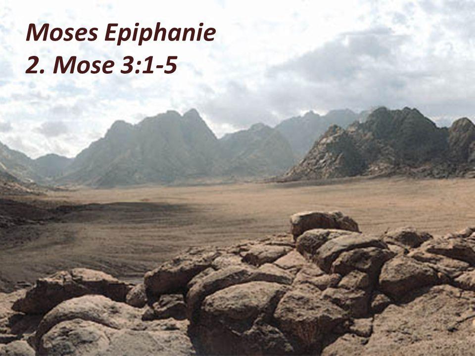 Moses Epiphanie 2. Mose 3:1-5