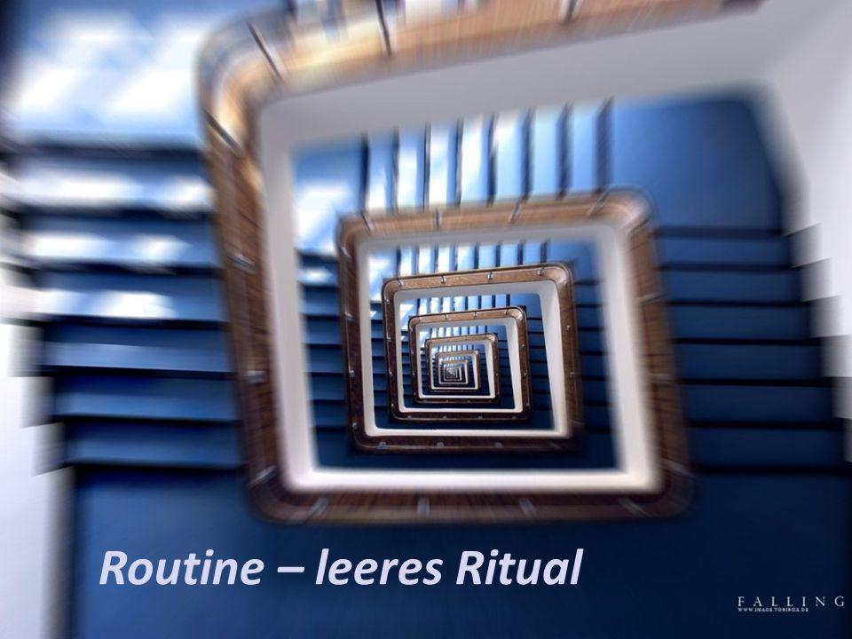 Routine – leeres Ritual