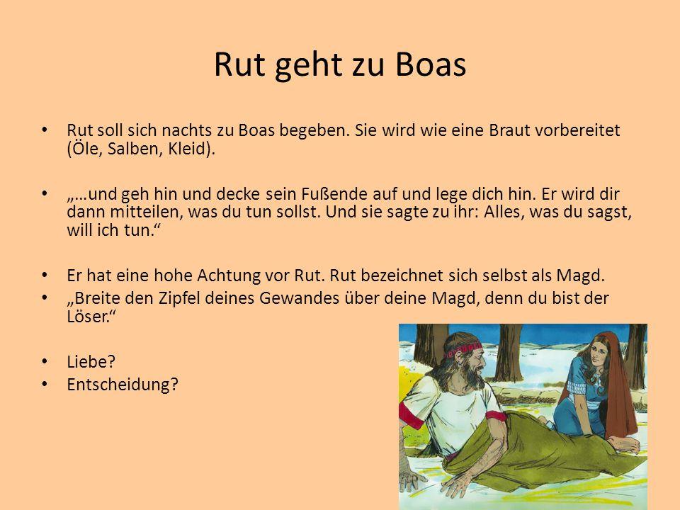 Rut geht zu Boas Rut soll sich nachts zu Boas begeben.