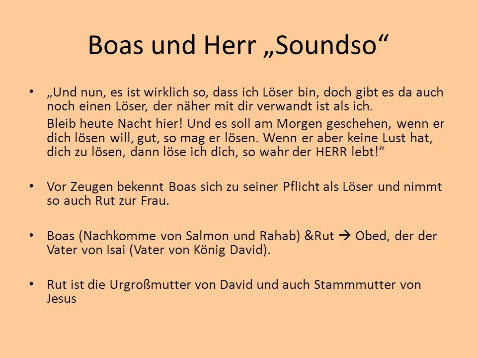 """Boas und Herr """"Soundso """"Und nun, es ist wirklich so, dass ich Löser bin, doch gibt es da auch noch einen Löser, der näher mit dir verwandt ist als ich."""