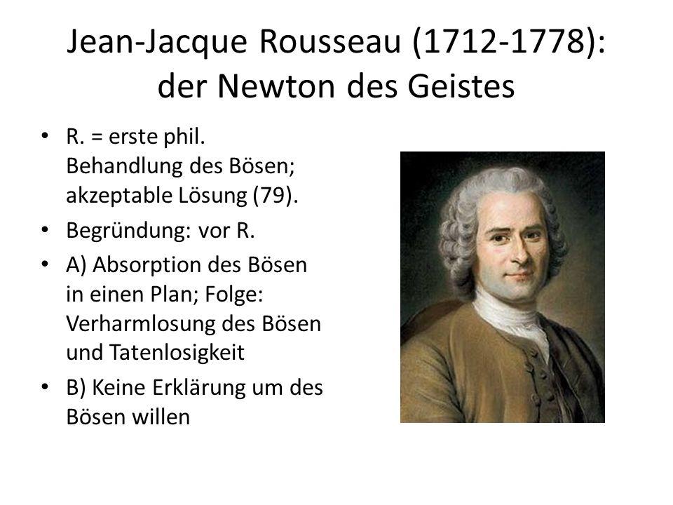 Jean-Jacque Rousseau (1712-1778): der Newton des Geistes R.