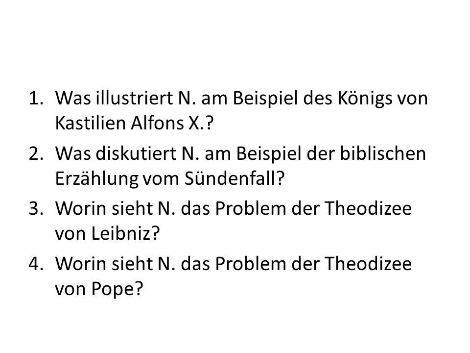 Gott und Vernunft Leibniz: Ewige Essenzen = Gesetz der Vernunft Konsequenz: Leibniz stellt die Vernunft über Gott = shopping Gottes auf dem Markt der Möglichkeiten.