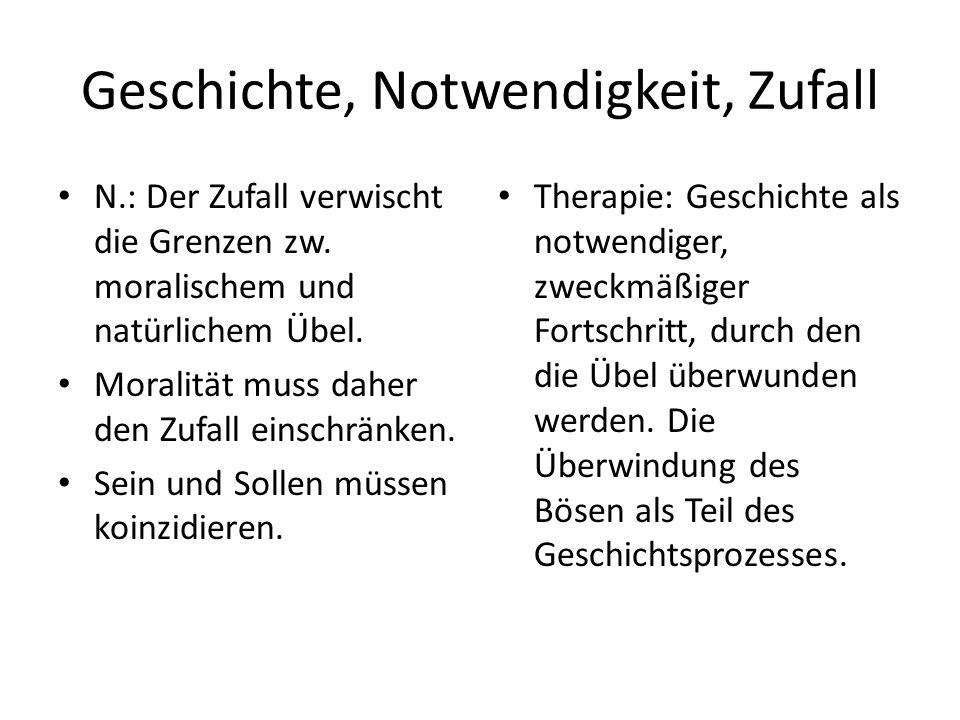 Geschichte, Notwendigkeit, Zufall N.: Der Zufall verwischt die Grenzen zw.