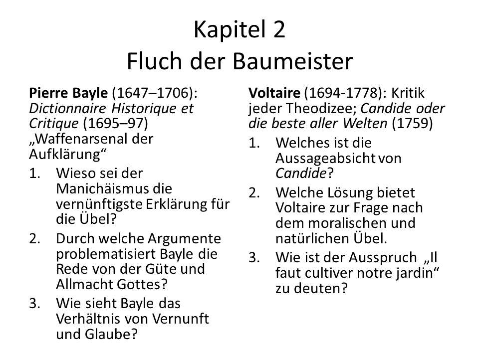 """Kapitel 2 Fluch der Baumeister Pierre Bayle (1647–1706): Dictionnaire Historique et Critique (1695–97) """"Waffenarsenal der Aufklärung 1.Wieso sei der Manichäismus die vernünftigste Erklärung für die Übel."""