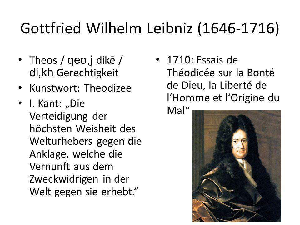 Gottfried Wilhelm Leibniz (1646-1716) Theos / qeo,j dikē / di,kh Gerechtigkeit Kunstwort: Theodizee I.