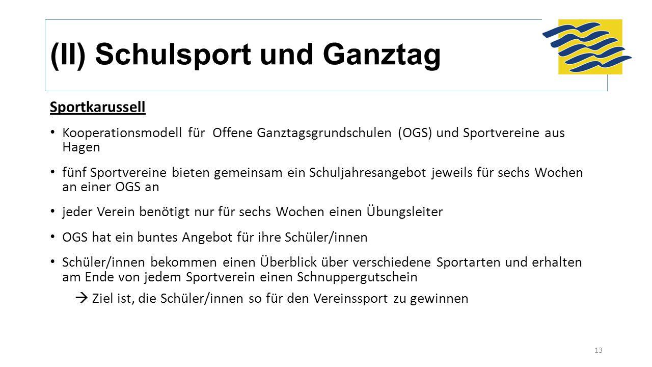 (II) Schulsport und Ganztag Sportkarussell Kooperationsmodell für Offene Ganztagsgrundschulen (OGS) und Sportvereine aus Hagen fünf Sportvereine biete