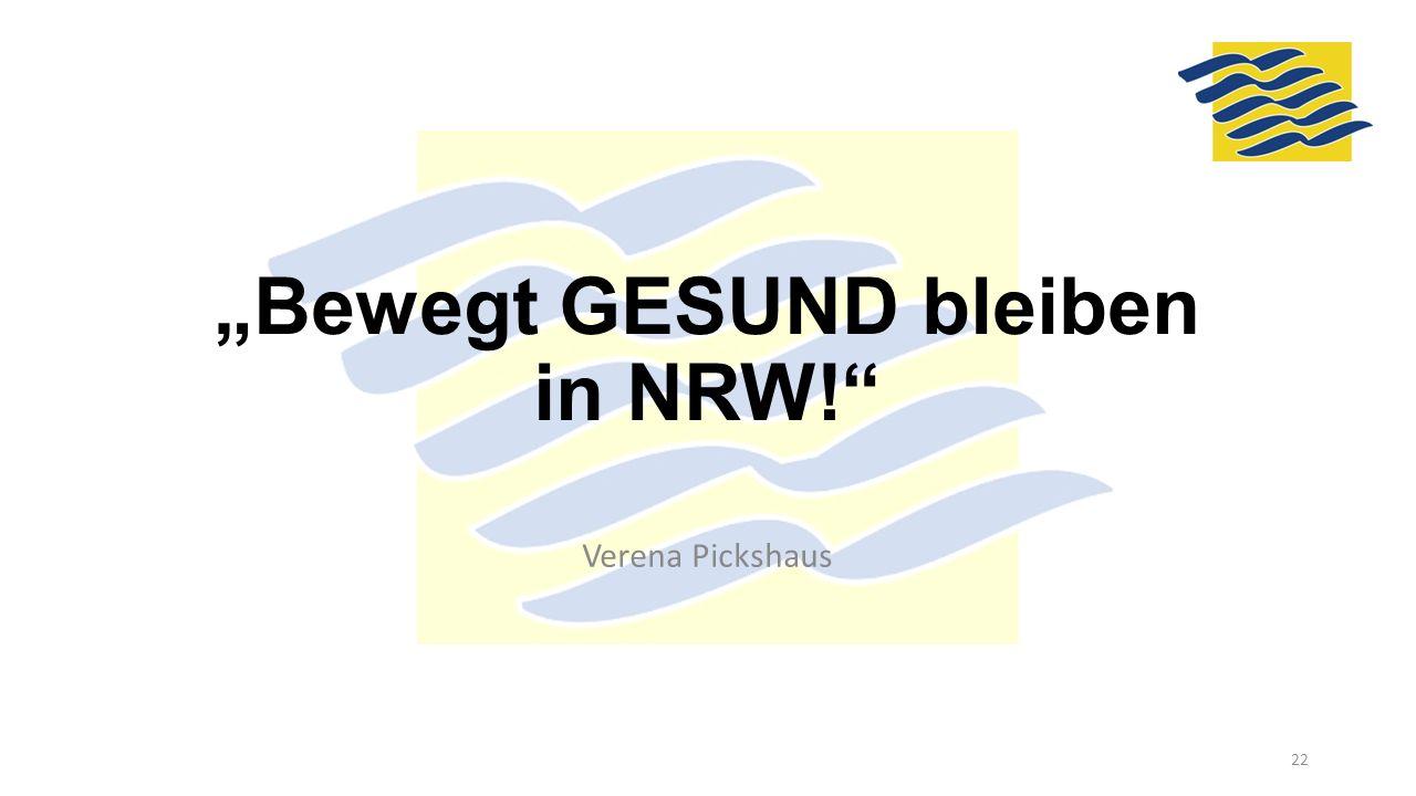 """""""Bewegt GESUND bleiben in NRW!"""" Verena Pickshaus 22"""