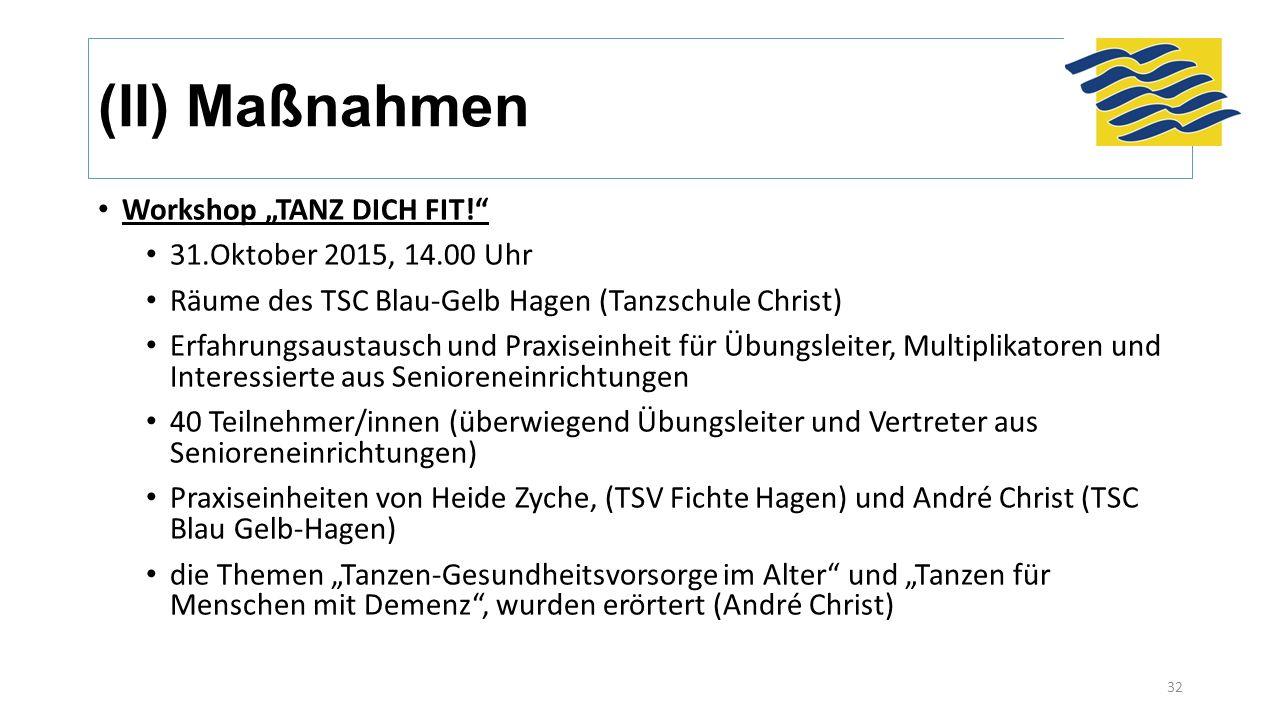"""(II) Maßnahmen Workshop """"TANZ DICH FIT!"""" 31.Oktober 2015, 14.00 Uhr Räume des TSC Blau-Gelb Hagen (Tanzschule Christ) Erfahrungsaustausch und Praxisei"""