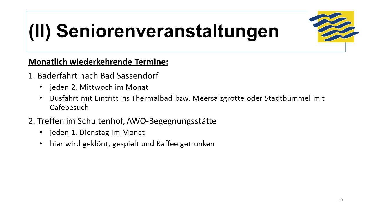 (II) Seniorenveranstaltungen Monatlich wiederkehrende Termine: 1. Bäderfahrt nach Bad Sassendorf jeden 2. Mittwoch im Monat Busfahrt mit Eintritt ins