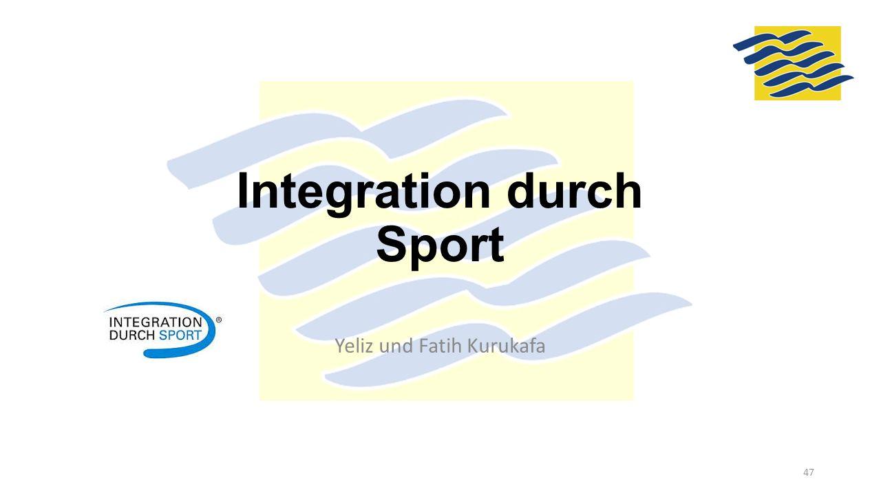 Integration durch Sport Yeliz und Fatih Kurukafa 47