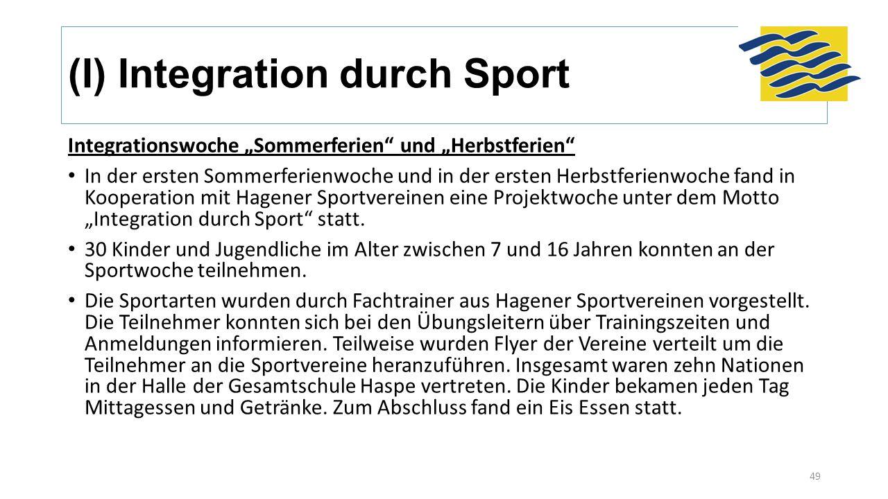 """(I) Integration durch Sport Integrationswoche """"Sommerferien"""" und """"Herbstferien"""" In der ersten Sommerferienwoche und in der ersten Herbstferienwoche fa"""