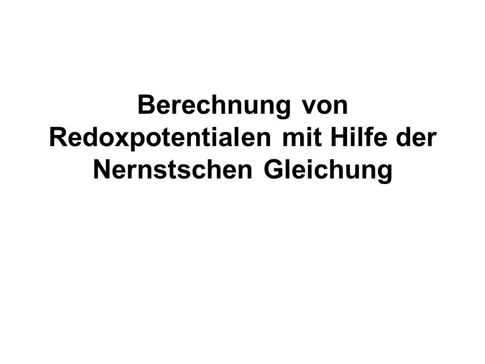 Berechnung von Redoxpotentialen mit Hilfe der Nernstschen Gleichung