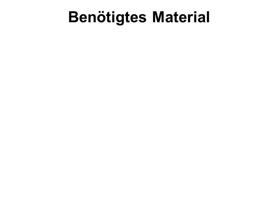Benötigtes Material