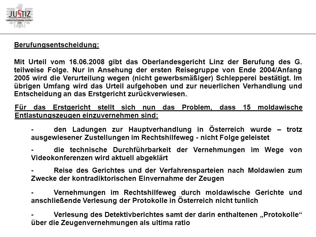Berufungsentscheidung: Mit Urteil vom 16.06.2008 gibt das Oberlandesgericht Linz der Berufung des G.