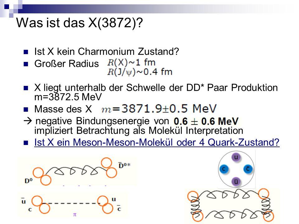 Was ist das X(3872). Ist X kein Charmonium Zustand.