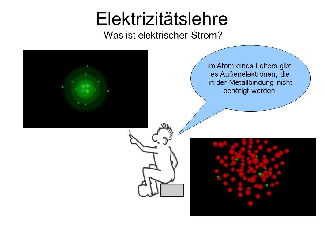 Im Atom eines Leiters gibt es Außenelektronen, die in der Metallbindung nicht benötigt werden.