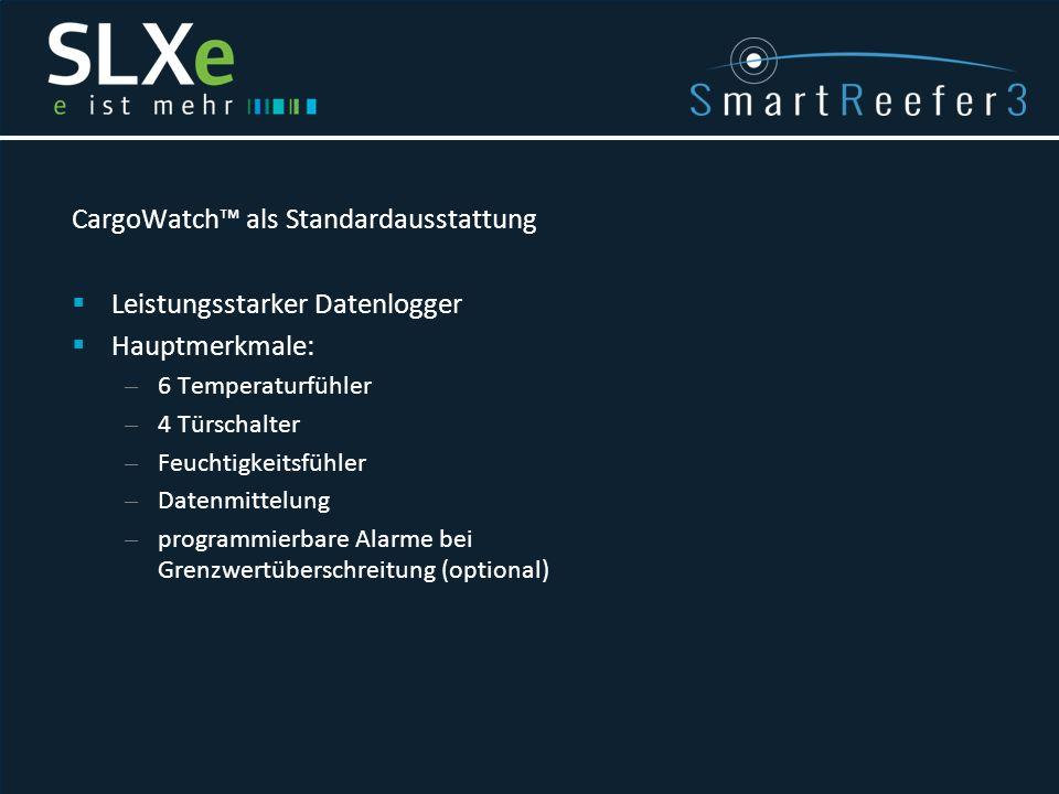 CargoWatch™ als Standardausstattung  Leistungsstarker Datenlogger  Hauptmerkmale: – 6 Temperaturfühler – 4 Türschalter – Feuchtigkeitsfühler – Daten