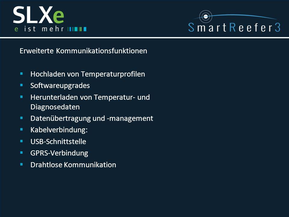 Erweiterte Kommunikationsfunktionen  Hochladen von Temperaturprofilen  Softwareupgrades  Herunterladen von Temperatur- und Diagnosedaten  Datenübe
