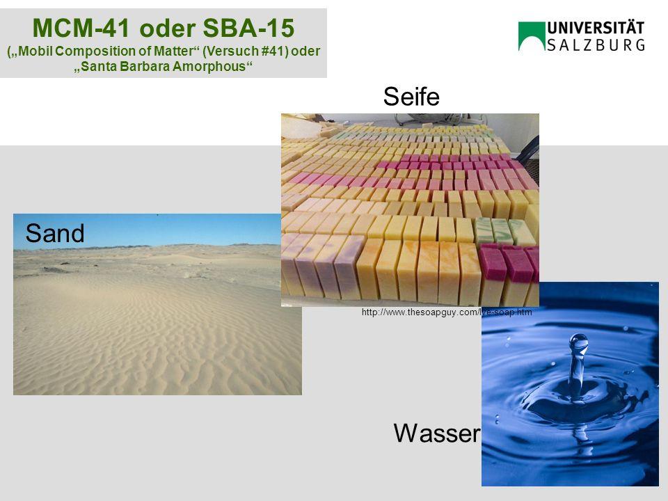 """MCM-41 oder SBA-15 (""""Mobil Composition of Matter"""" (Versuch #41) oder """"Santa Barbara Amorphous"""" Sand Wasser http://www.thesoapguy.com/lye-soap.htm Seif"""