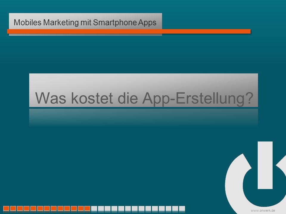 www.onwerk.de Was kostet die App-Erstellung Mobiles Marketing mit Smartphone Apps