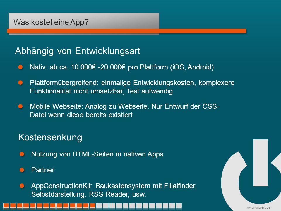 www.onwerk.de Was kostet eine App. Nutzung von HTML-Seiten in nativen Apps Nativ: ab ca.