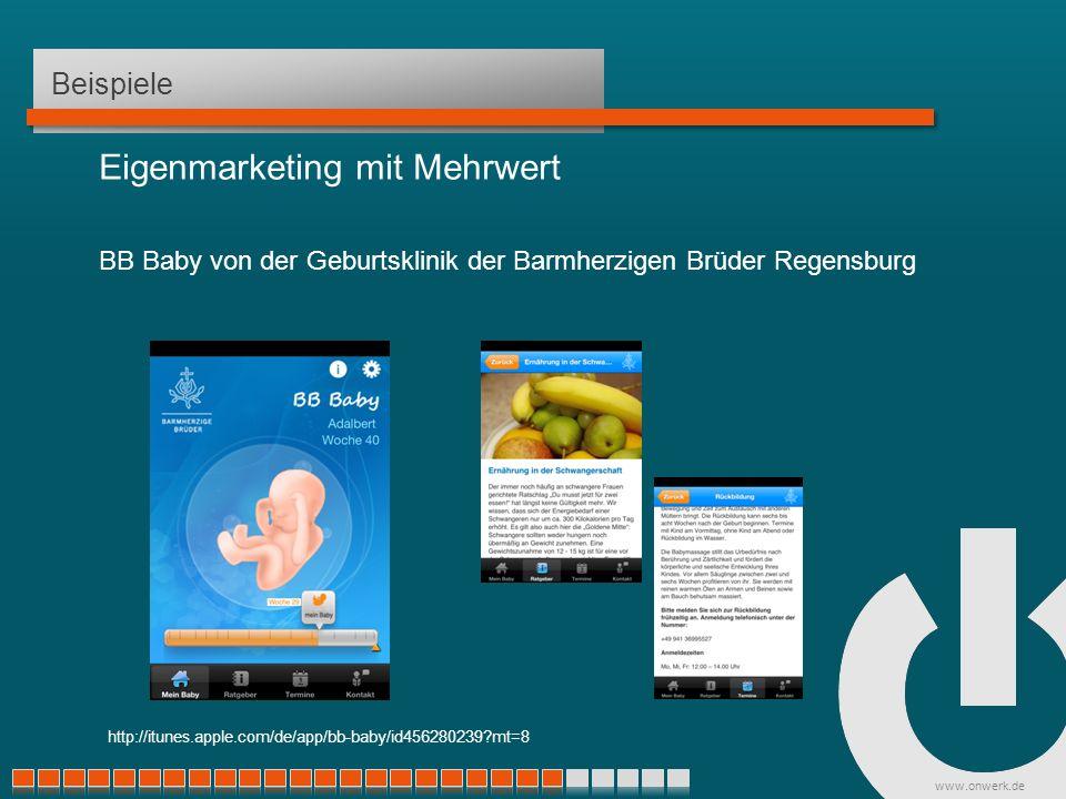 www.onwerk.de Beispiele Eigenmarketing mit Mehrwert BB Baby von der Geburtsklinik der Barmherzigen Brüder Regensburg http://itunes.apple.com/de/app/bb-baby/id456280239 mt=8