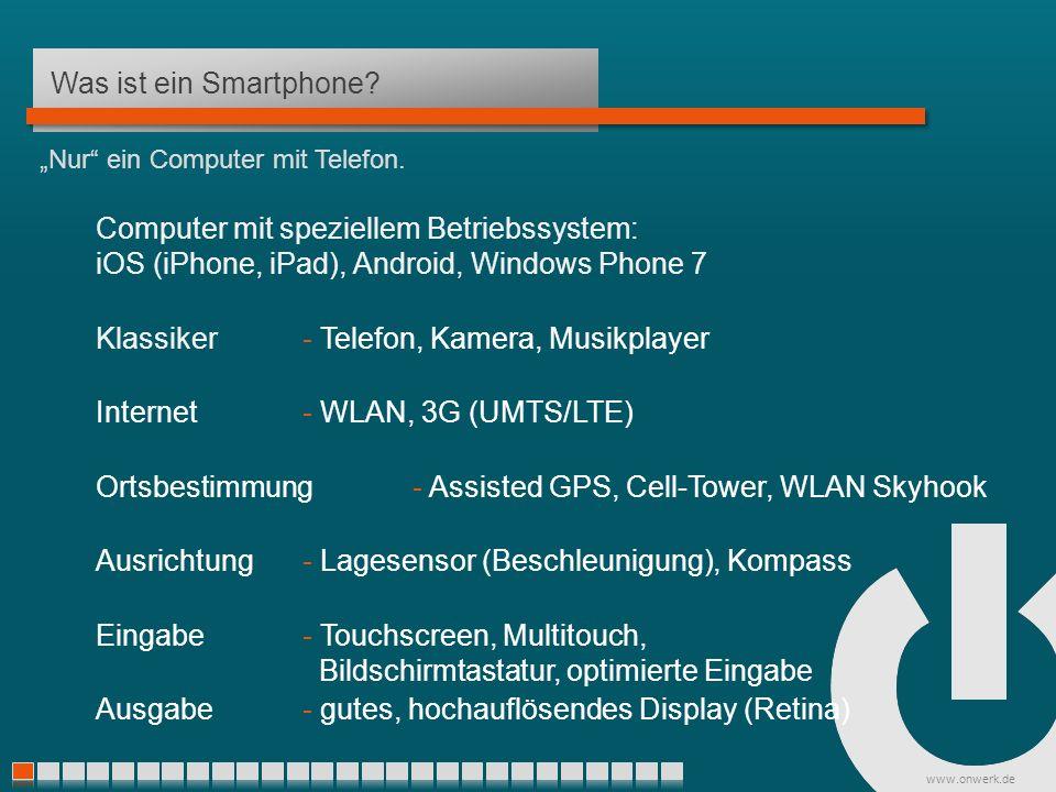 www.onwerk.de Mobile Website - Online Webbasiert, mit Programmierumgebung Liegt auf Server, online Spezielles Aussehen und Verhaltung durch CSS-Datei Natives Basissystem, Inhalt wird mit HTML/JavaScript entwickelt.
