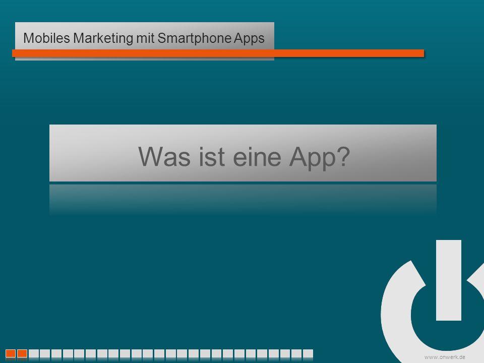 www.onwerk.de Was ist eine App Mobiles Marketing mit Smartphone Apps